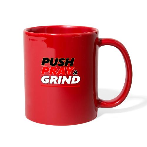 Push Pray & Grind - Full Color Mug