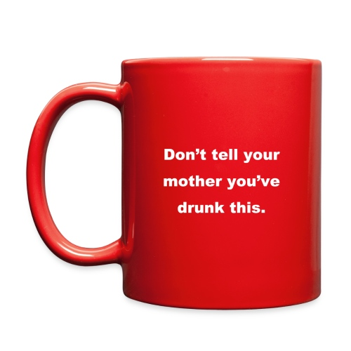 Don't tell your mother! - Full Color Mug
