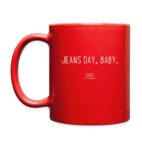 Jeans Day, Baby. (white text) - Full Color Mug