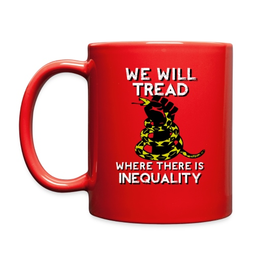 We Will Tread Where There Is Inequality! - Full Color Mug
