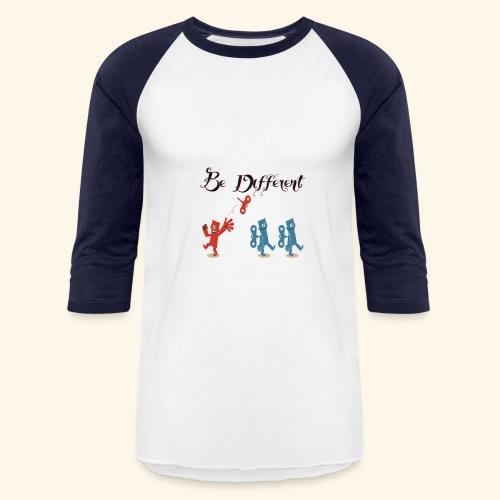 Be Different - Baseball T-Shirt