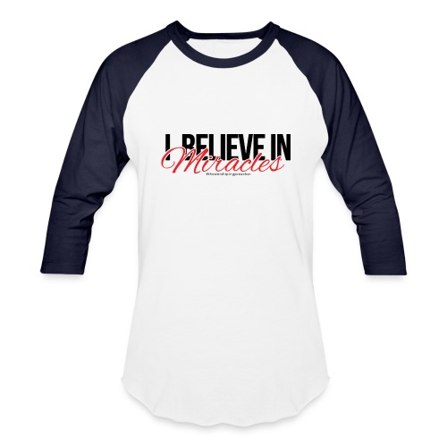 I Believe (Dark Print) - Baseball T-Shirt
