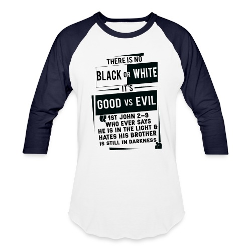 There is no Black and White tee - Baseball T-Shirt