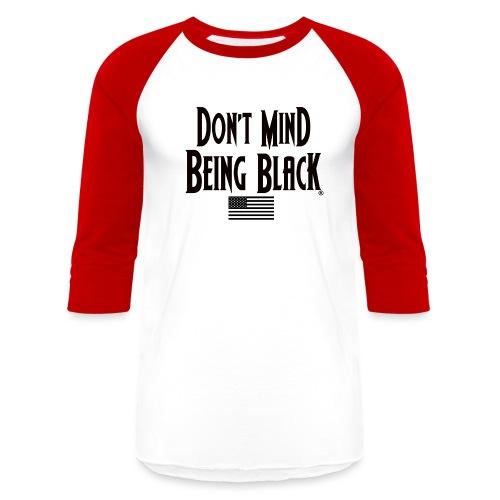 Don't Mind Being Black Gear - Baseball T-Shirt
