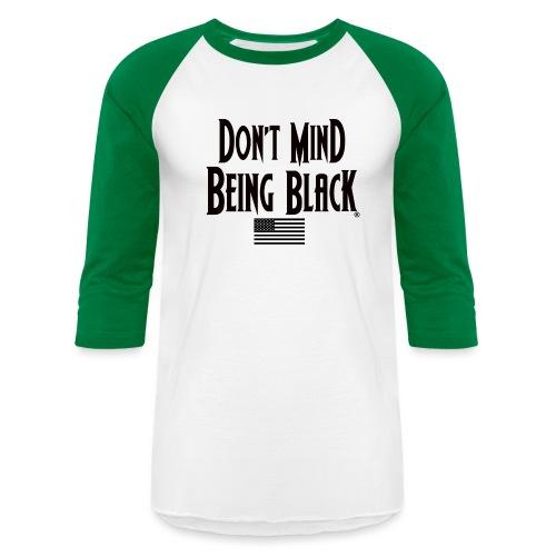 Don't Mind Being Black Gear - Unisex Baseball T-Shirt