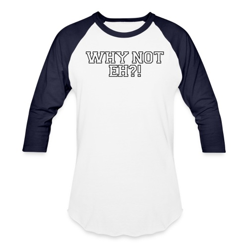 whynot - Unisex Baseball T-Shirt