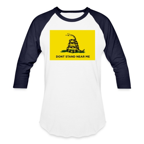 DONT STAND NEAR ME Gadsden flag - Unisex Baseball T-Shirt