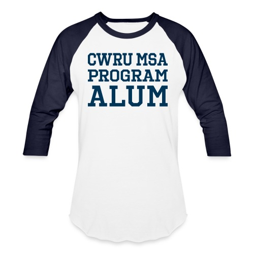 CWRU MSA Program Alum - Unisex Baseball T-Shirt