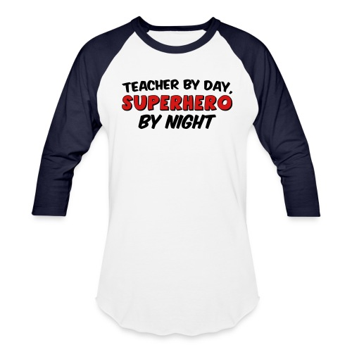 Teacher and Superhero - Unisex Baseball T-Shirt