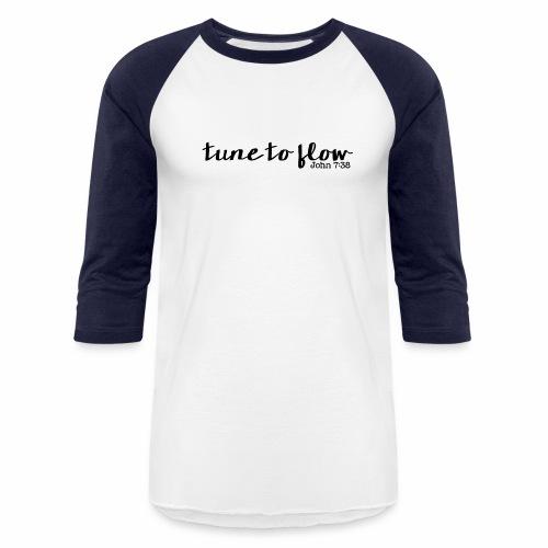 Tune to Flow - Design 1 - Baseball T-Shirt