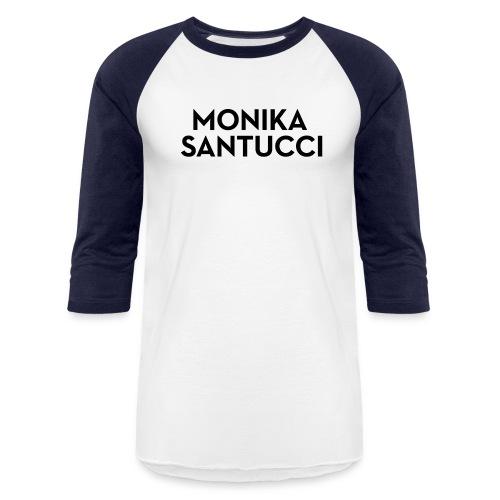 Monika Santucci - Unisex Baseball T-Shirt
