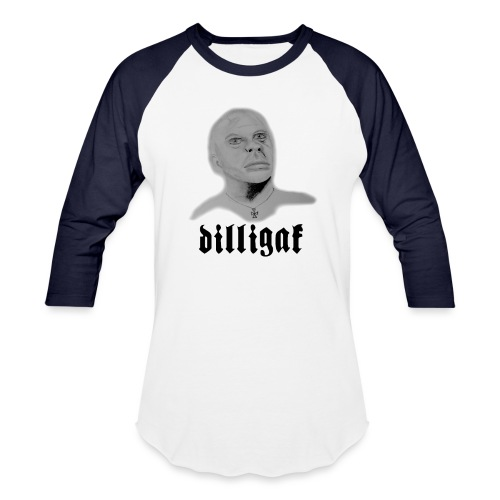 DILLIGAF - Unisex Baseball T-Shirt
