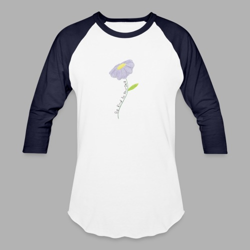 Be Kind To Yourself - Unisex Baseball T-Shirt