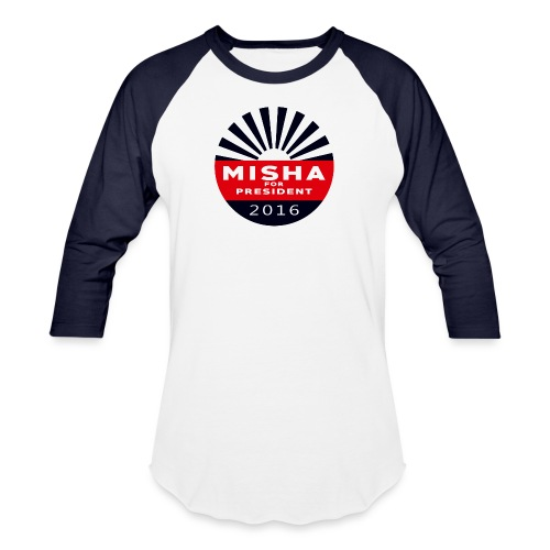 Misha 4 President Button - Unisex Baseball T-Shirt