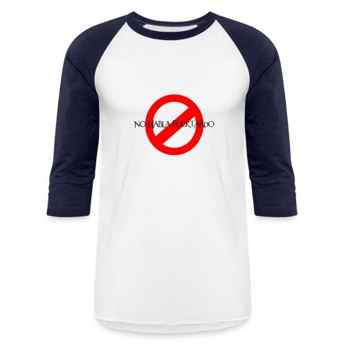 No Habla Fucktardo - Unisex Baseball T-Shirt
