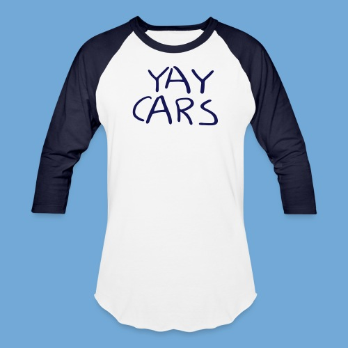 Yay cars. - Baseball T-Shirt