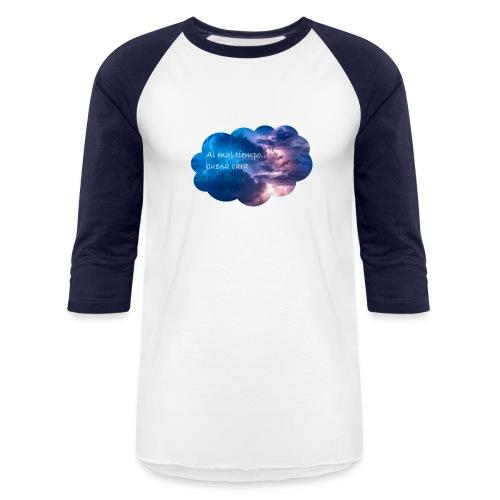 Al mal tiempo buena cara - Baseball T-Shirt