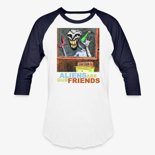 Aliens Are Our Friends - Unisex Baseball T-Shirt