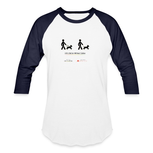 Life's better without cables : Dogs - SELF - Baseball T-Shirt