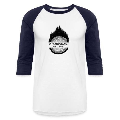 In Wanderlust We Trust - Baseball T-Shirt