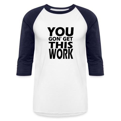 youngongetthiswork - Unisex Baseball T-Shirt