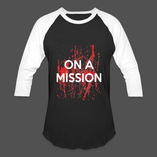 On A Mission - Baseball T-Shirt