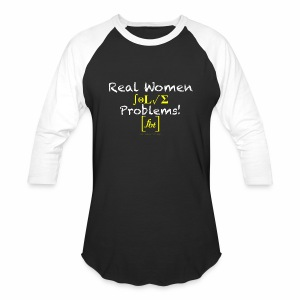 Real Women Solve Problems! [fbt] - Baseball T-Shirt