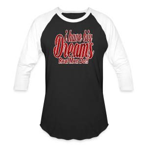 real men dream big - Baseball T-Shirt