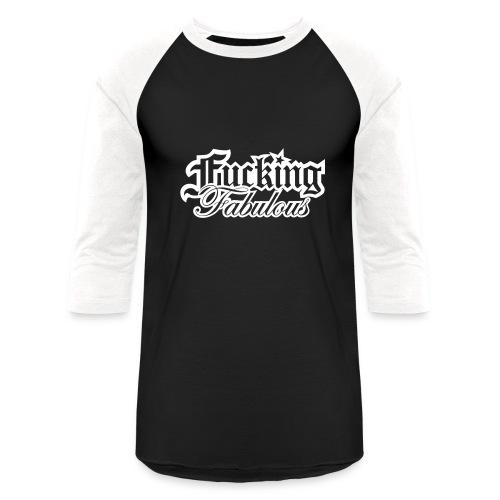 Fucking Fabulous Version 2 - Baseball T-Shirt