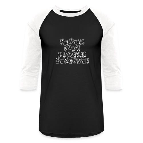 MENTAL OVER PHYSICAL Strength - Baseball T-Shirt