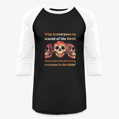 Why everyone so scared... - Baseball T-Shirt