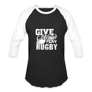 Give Blood Play Rugby Shirt - Baseball T-Shirt