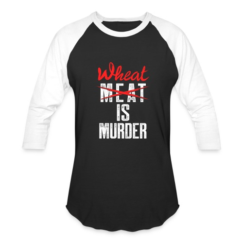 Wheat is Murder - Baseball T-Shirt