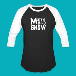 Matt's Rad Show. Long Sleeve. - Baseball T-Shirt