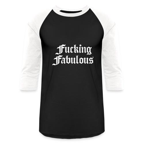 Fucking Fabulous - Baseball T-Shirt
