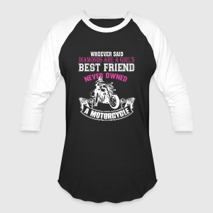 Girl's Best Friend Never Owned A Motorcycle TShirt - Baseball T-Shirt
