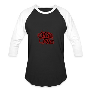 Stay True - Baseball T-Shirt
