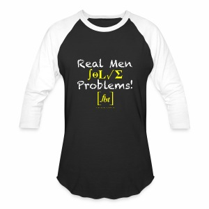 Real Men Solve Problems! [fbt] - Baseball T-Shirt