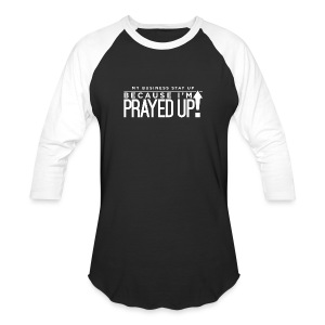 Prayed Up! - Baseball T-Shirt