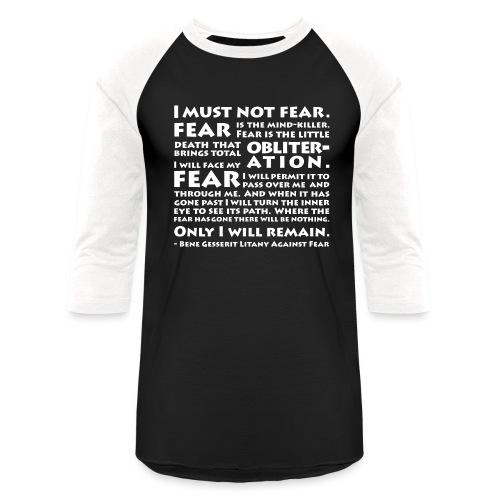 Litany Against Fear - Baseball T-Shirt