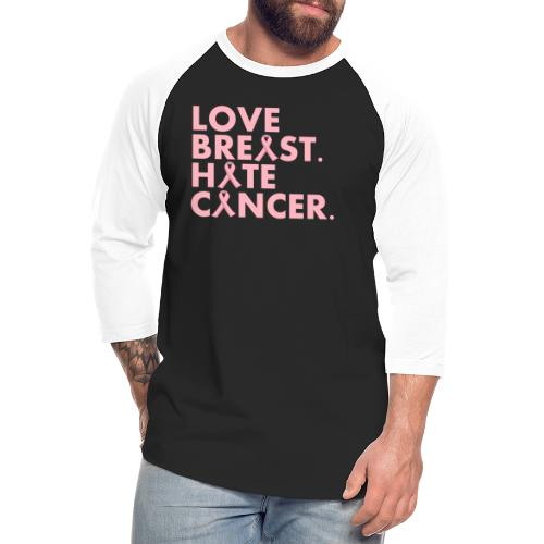 Love Breast. Hate Cancer. Breast Cancer Awareness) - Unisex Baseball T-Shirt