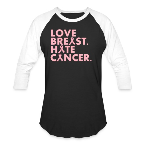 Love Breast. Hate Cancer. Breast Cancer Awareness) - Baseball T-Shirt