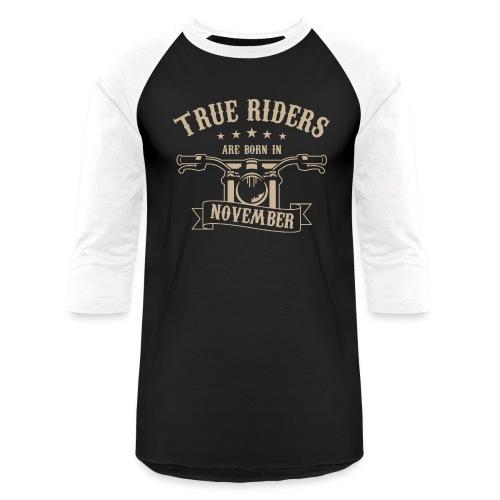 True Riders are born in November - Unisex Baseball T-Shirt