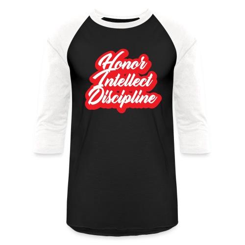Honor Intellect Discipline - Baseball T-Shirt