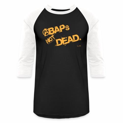 ABAPsNotDead orange - Baseball T-Shirt