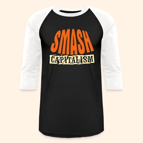 Smash Capitalism - Unisex Baseball T-Shirt