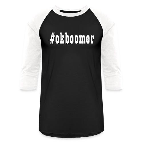 #okboomer - Unisex Baseball T-Shirt