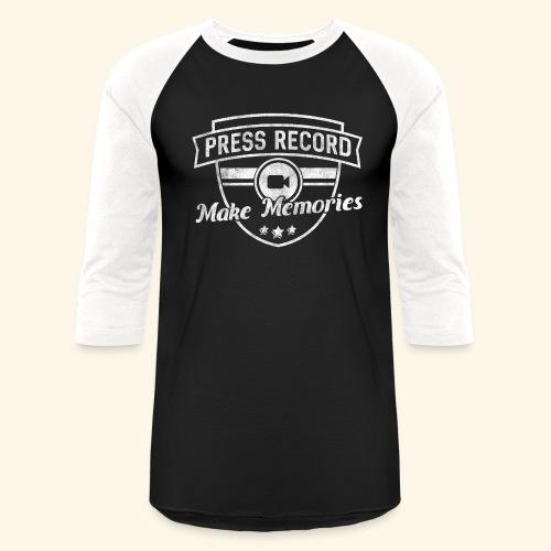 pressrecord_makememories2 - Unisex Baseball T-Shirt