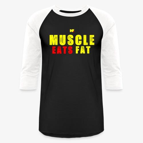 Muscle Eats Fat Yellow Red Edition - Unisex Baseball T-Shirt