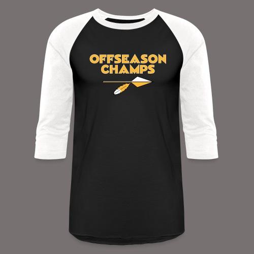 Offseason Champs - Unisex Baseball T-Shirt